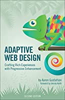 Adaptive Web Design: Crafting Rich Experiences with Progressive Enhancement, 2nd Edition Front Cover
