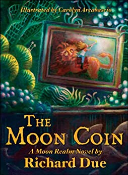 The Moon Coin (The Moon Realm Series Book 1) by [Due, Richard]