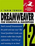 Dreamweaver 1.2 for Windows and Macintosh (Visual QuickStart Guides) by J. Tarin Towers (1998-06-05)