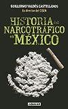Historia del narcotráfico en México (Spanish Edition)