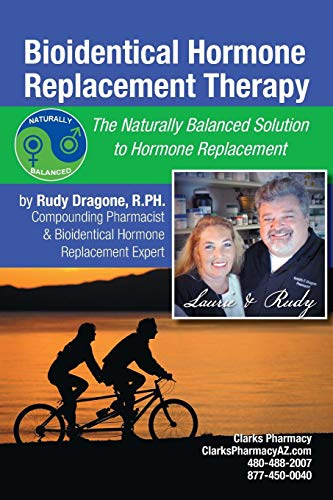 (Bioidentical Hormone Replacement Therapy: The Naturally Balanced Solution to Hormone Replacement)