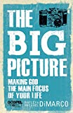 The Big Picture: Making God the Main Focus of Your Life (The Gospel Project)