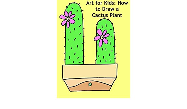 Amazon com: Watch Art for Kids: How to Draw a Cactus Plant Step-By