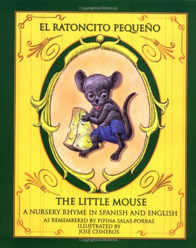Read Online El Ratoncito Pequeno / The Little Mouse : A Nursery Rhyme in Spanish and English pdf epub