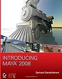Introducing Maya 2008, Dariush Derakhshani, 047018356X