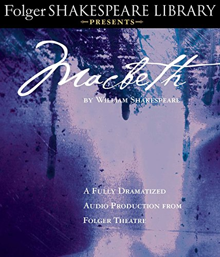 Macbeth: Fully Dramatized Audio Edition (Folger Shakespeare Library Presents) by Simon & Schuster Audio