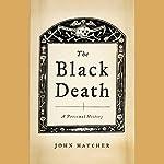 The Black Death: A Personal History | John Hatcher
