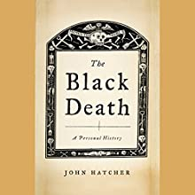 The Black Death: A Personal History Audiobook by John Hatcher Narrated by Geoffrey Centlivre