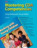 Mastering CDA Competencies Using Working with Young Children, Judy Herr, 1605254452