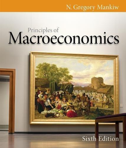 Principles of Macroeconomics, 6th Edition (MindTap Course List)