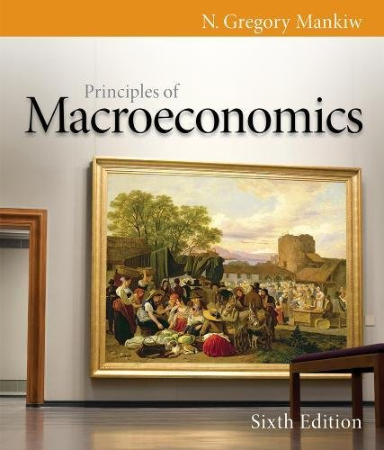 Principles of Macroeconomics, 6th Edition (Mankiw's Principles of Economics)