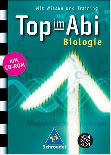 Top im Abi. Abiturhilfen: Top im Abi: Top im Abi. Biologie.inkl. CD-ROM: Mit Wissen und Training