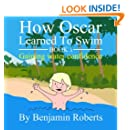 How Oscar Learned To Swim: Gaining water confidence (Volume 1)