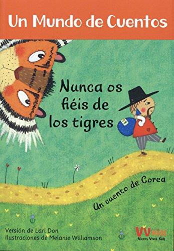 Un mundo de cuentos. Un cuento de Corea. Nunca is fiéis de los tigres (Spanish Edition) by Lectorum Pubns (Juv) (Image #1)