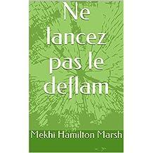Ne lancez pas le deflam (French Edition)