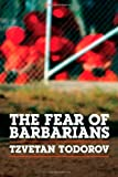 img - for The Fear of Barbarians: Beyond the Clash of Civilizations book / textbook / text book