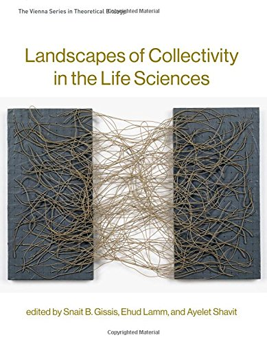 Landscapes of Collectivity in the Life Sciences (Vienna Series in Theoretical Biology)