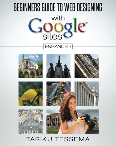 Beginners Guide To Web Designing With Google Sites  Enhanced