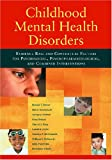 Childhood Mental Health Disorders: Evidence Base and Contextual Factors for Psychosocial, Psychopharmacological, and Combined Interventions (American Psychological Association)
