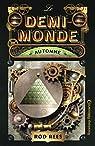 Le Demi-Monde, tome 4 : Automne par Rees