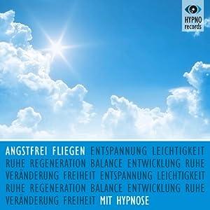 Angstfrei fliegen mit Hypnose Hörbuch