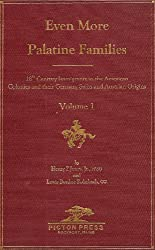 Even More Palatine Families : 18th Century Immigrants to the American Colonies and their German, Swiss, and Austrian Origins (3 volume set)