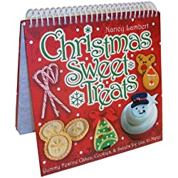 Christmas Sweet Treats: Yummy Festive Cakes, Cookies, & Sweets for You to Make!