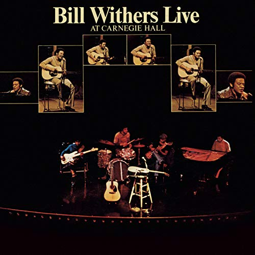 - Bill Withers Live At Carnegie Hall