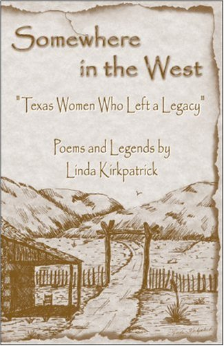 Somewhere in the West: Texas Women Who Left a Legacy