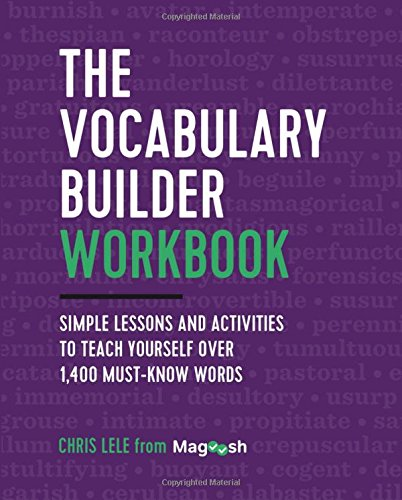 The Vocabulary Builder Workbook: Simple Lessons and Activities to Teach Yourself Over 1,400 Must-Know Words (Best Way To Learn New Vocabulary)