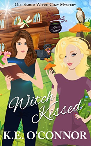 Witch Kissed (Old Sarum Witch Cozy Mystery, Book 1) (Old Sarum Witch Cozy Mystery Series) by [O'Connor, K.E.]