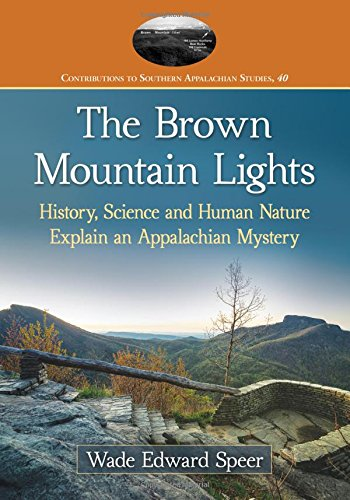 The Brown Mountain Lights: History, Science and Human Nature Explain an Appalachian Mystery (Contributions to Southern Appalachian - Uk Optical American