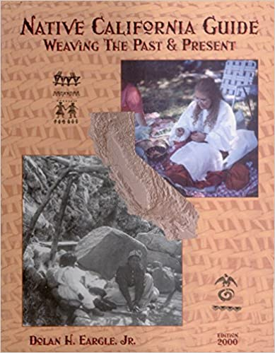Native California Guide 2000: Weaving Past & Present PDF