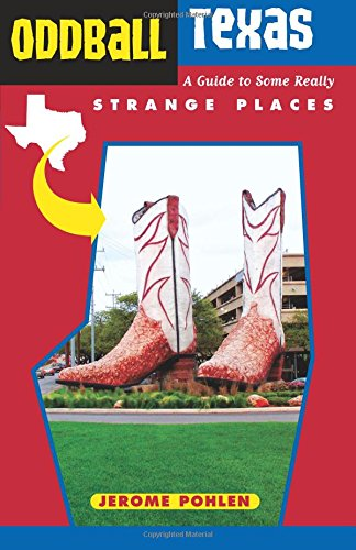 Oddball Texas: A Guide to Some Really Strange Places (Oddball series) pdf