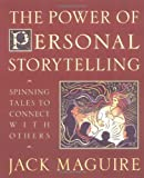 img - for The Power of Personal Storytelling: Spinning Tales to Connect with Others book / textbook / text book