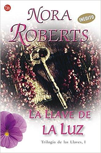 LA LLAVE DE LA LUZ FG ROMANTICA (FORMATO GRANDE): Amazon.es: Nora Roberts: Libros