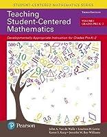 Teaching Student-Centered Mathematics: Developmentally Appropriate Instruction for Grades Pre-K-2 (Volume I) (3rd Edition)