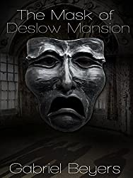 The Mask of Deslow Mansion (A Short Story)