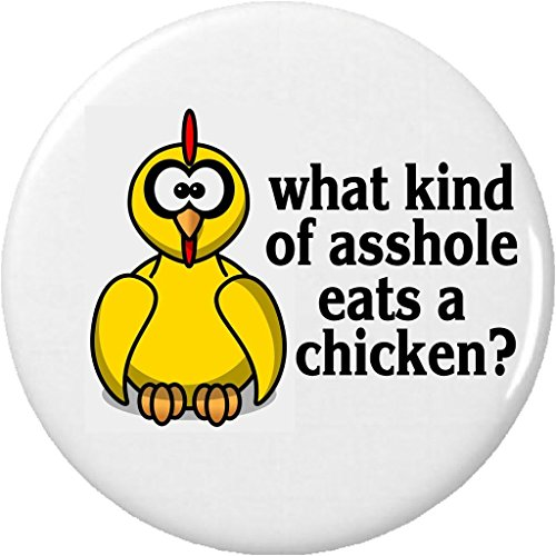 "Chicken Refrigerator Magnets (what kind of ahole eats a Chicken? 2.25"" Large Magnet Vegan Vegetarian Quote)"