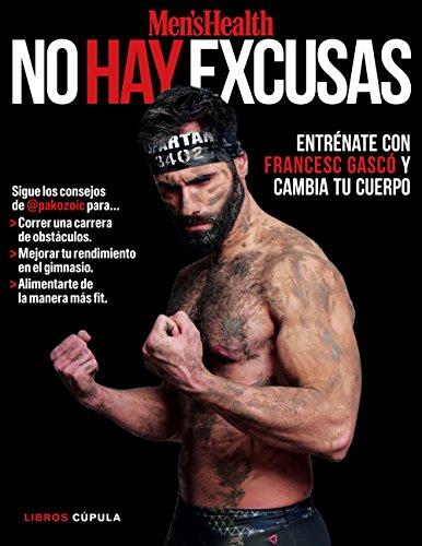 ¡No hay excusas!: entrénate con Francesc Gascó y cambia tu cuerpo