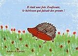 il etait une fois zoufroute le herisson qui faisait des prouts 6 8 ans le respect des livres pour reflechir avec nos enfants sur le sens de la 6 8 ans volume 1 french edition