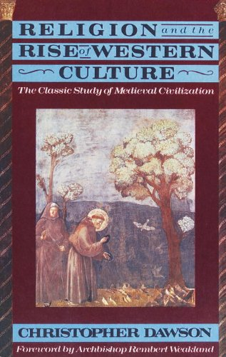 Religion and the Rise of Western Culture: The Classic Study of Medieval Civilization (English Edition)