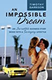 An Impossible Dream, Timothy Garrison, 1478701196