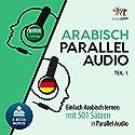 Arabisch Parallel Audio: Einfach Arabisch lernen mit 501 Sätzen in Parallel Audio - Teil 1 Hörbuch von Lingo Jump Gesprochen von: Lingo Jump