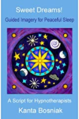 Sweet Dreams!:  A Script for Hypnotherapists Kindle Edition