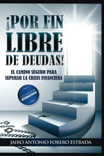 Por Fin Libre De Deudas (Spanish Edition) - Forero, Jairo