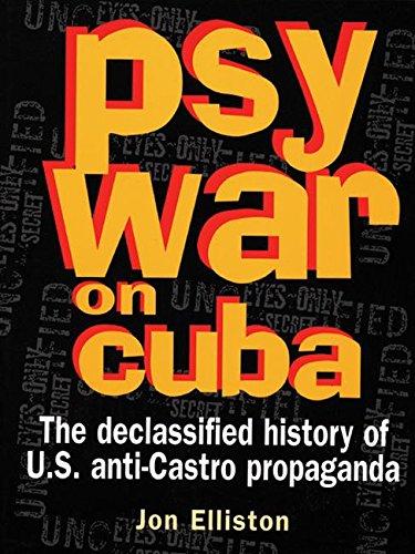 Psywar on Cuba : The Declassified History of U.S. Anti-Castro Propaganda ebook