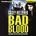 Bad Blood Audiobook by Casey Kelleher Narrated by Sarah Coomes