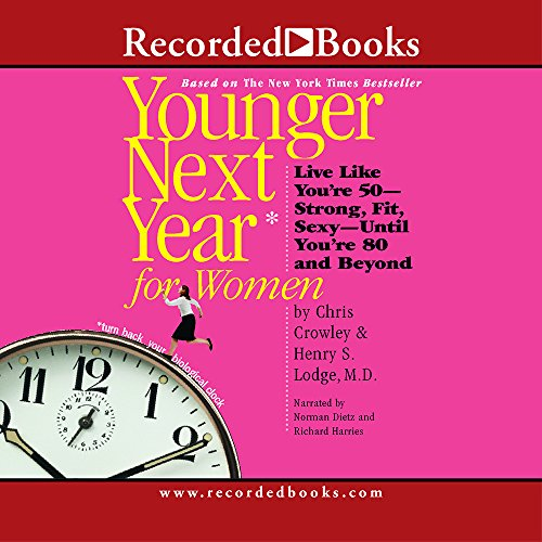 Younger Next Year for Women: Live Strong, Fit, and Sexy―Until You're 80 and Beyond by Brand: Recorded Books