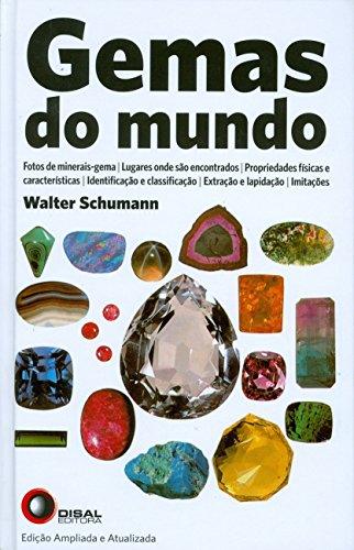 Gemas do Mundo: fotos de minerais-gema, lugares onde são encontrados, propriedades físicas e características, identificação e classificação, extração e lapidação, limitações